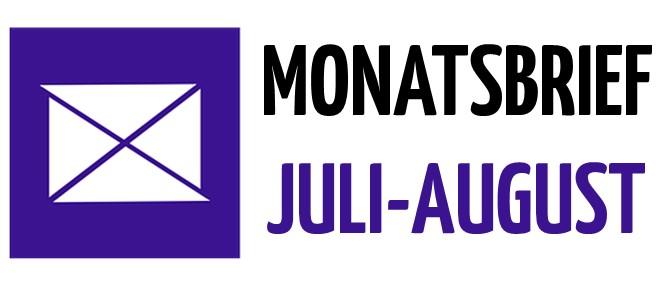 Monatsbrief Juli – August