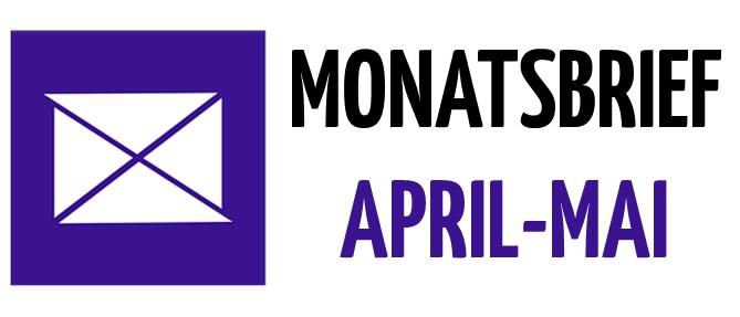 Monatsbrief April – Mai